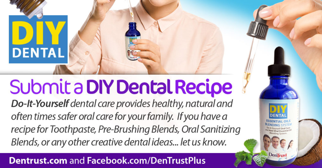 Submit your DIY Dental Recipe Ideas